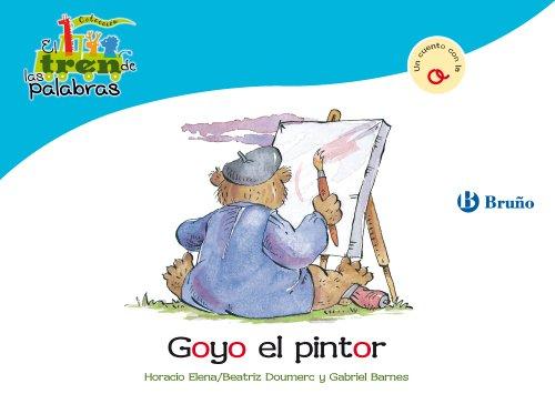 Goyo el pintor: Un cuento con la O (Castellano - A Partir De 3 Años - Libros Didácticos - El Tren De Las Palabras)