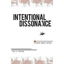 [(Intentional Dissonance)] [Author: Iain S. Thomas] published on (December, 2012)