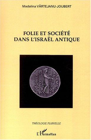 Folie et société dans l'Israël antique