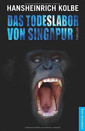 Das Todeslabor von Singapur: Thriller