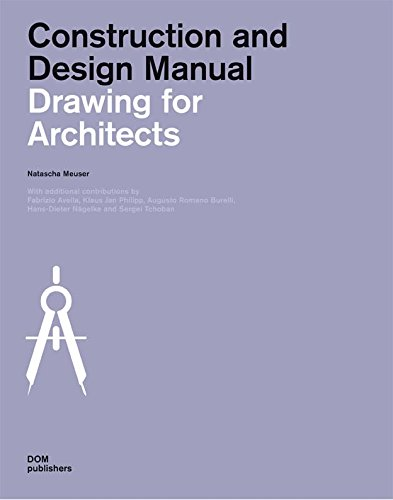 Drawing for Architects: Construction and Design Manual por Natascha Meuser