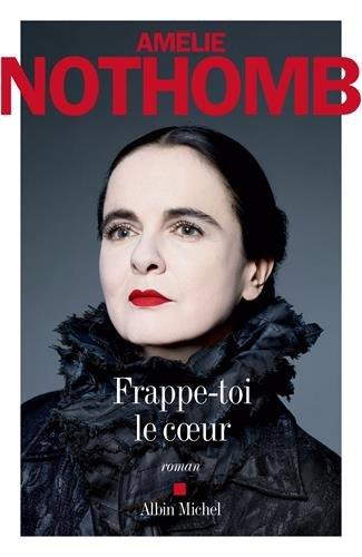 Frappe-toi le coeur : roman / Amélie Nothomb   Nothomb, Amélie (1967-...). Auteur