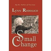 [ SMALL CHANGE ] Rodolico, Lynn (AUTHOR ) Jun-08-2013 Paperback