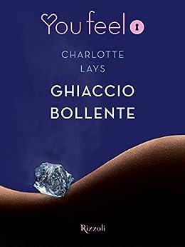 Ghiaccio bollente (Youfeel) di [Lays, Charlotte]