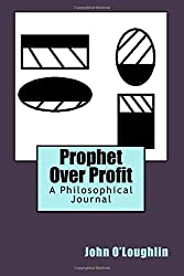 Prophet Over Profit: A Philosophical Journal