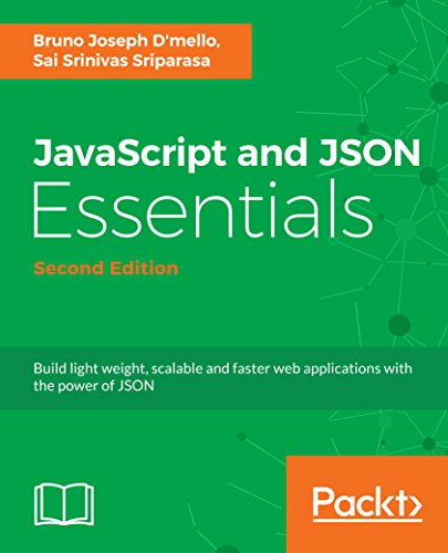 JavaScript and JSON Essentials - Second Edition: Build light weight, scalable and faster web applications with the power of JSON