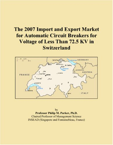 The 2007 Import and Export Market for Automatic Circuit Breakers for Voltage of Less Than 72.5 KV in Switzerland