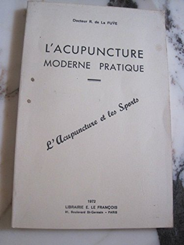 L'Acupuncture moderne pratique