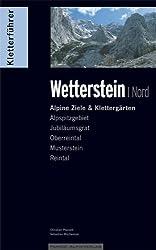 Kletterführer Wetterstein Band Nord: Alpine Ziele & Klettergärten: Alpspitzgebiet, Oberreintal, Musterstein, Reintal