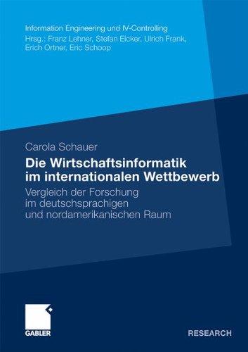 Die Wirtschaftsinformatik im internationalen Wettbewerb: Vergleich der Forschung im deutschsprachigen und nordamerikanischen Raum (Information Engineering und IV-Controlling) (German Edition)