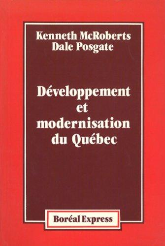 Développement et modernisation du Québec par Kenneth McRoberts, Dale Posgate