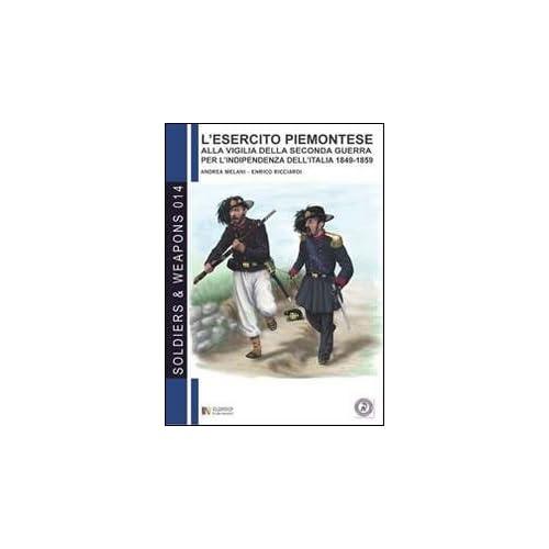 L'esercito Piemontese Alla Vigilia Della Seconda Guerra Per L'indipendenza Dell'italia 1849-1859