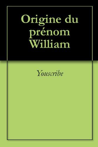 Origine du prénom William (Oeuvres courtes)