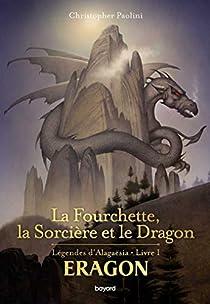 La Fourchette, la Sorcière et le Dragon par Christopher Paolini