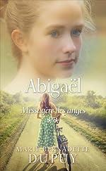 Abigaël, messagère des anges, tome 2 de Marie-Bernadette Dupuy
