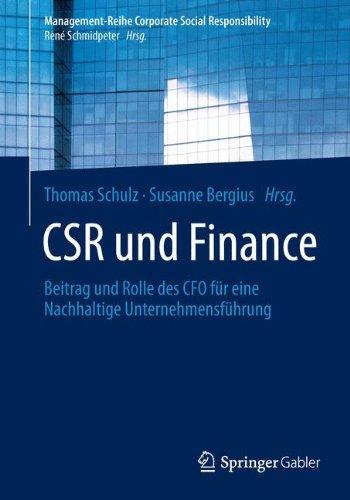 CSR und Finance: Beitrag und Rolle des CFO für eine Nachhaltige Unternehmensführung (Management-Reihe Corporate Social Responsibility)