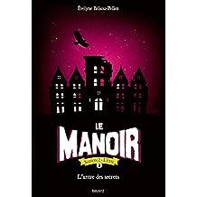 Le manoir saison 2 , tome 02: L'antre des secrets Le Manoir, saison 2, nº2