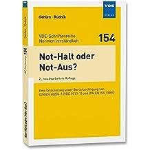 Not-Halt oder Not-Aus?: Eine Erläuterung unter Berücksichtigung von DIN EN 60204-1 (VDE 0113-1) und DIN EN ISO 13850 (VDE-Schriftenreihe - Normen verständlich)