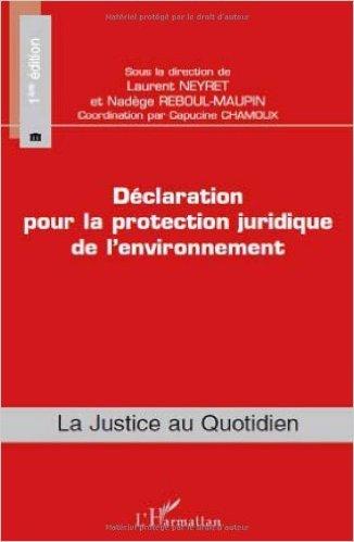 Dclaration pour la protection juridique de l'environnement de Laurent Neyret,Nadge Reboul-Maupin ( 18 novembre 2009 )