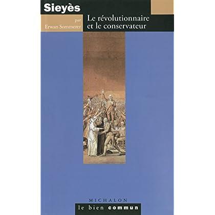 Sieyès: Le révolutionnaire et le conservateur (Le bien commun)