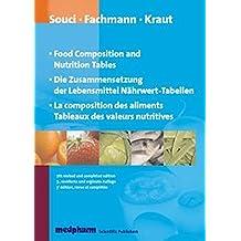 Food Composition and Nutrition Tables: Die Zusammensetzung der Lebensmittel, Nährwert-Tabellen La composition des aliments Tableaux des valeurs nutritives