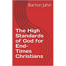 The High Standards of God for End-Times Christians
