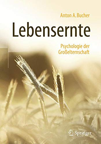 Lebensernte: Psychologie der Großelternschaft