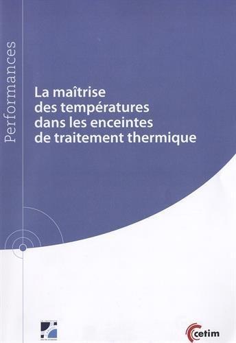 La maîtrise des températures dans les enceintes de traitement thermique