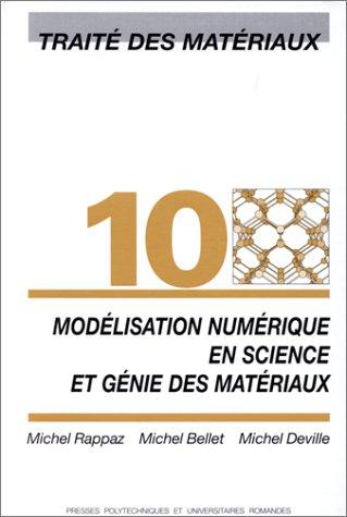 Modélisation numérique en science et génie des matériaux: Traité des matériaux - Volume 10