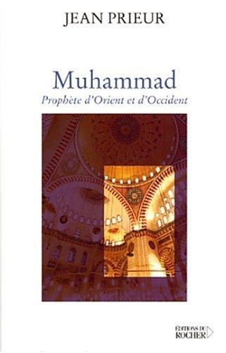 Muhammad : Prophète d'Orient et d'Occident