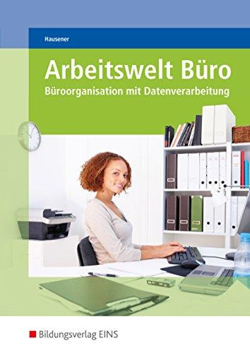 Arbeitswelt Büro: Büroorganisation mit Datenverarbeitung: Schülerband