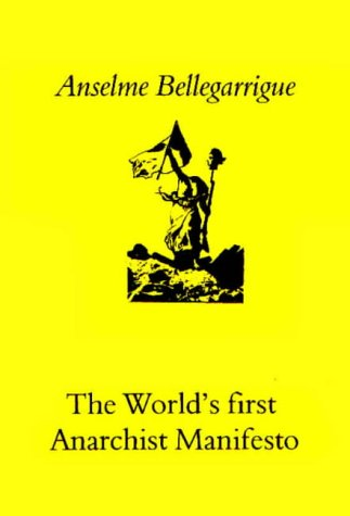 The Anarchist Manifesto por Anselme Bellegarrigue