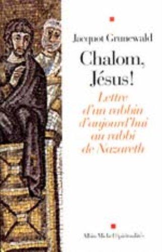 Chalom, Jésus ! Lettre d'un rabbin d'aujourd'hui au rabbi de Nazareth