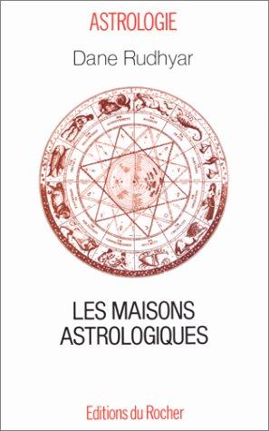 Les Maisons astrologiques par Dane Rudhyar