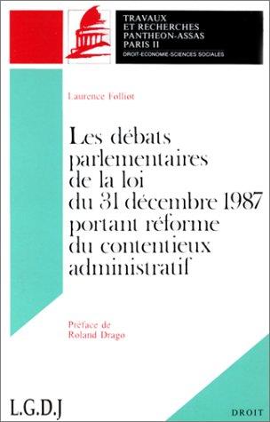 Les débats parlementaires de la loi du 31 décembre 1987 portant réforme du contentieux administratif