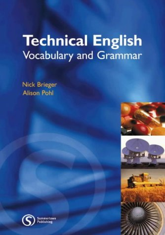 Technical English: Vocabulary and Grammar por Nick Brieger, Alison Pohl