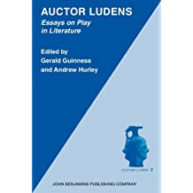 Auctor Ludens: Essays on Play in Literature (Cultura Ludens)