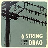 Songtexte von 6 String Drag - High Hat