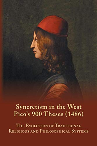 Syncretism in the West: Pico's 900 Theses (1486): The Evolution of Traditional Religious and Philosophical Systems (Medieval and Renaissance Texts and Studies) por S. A. Farmer