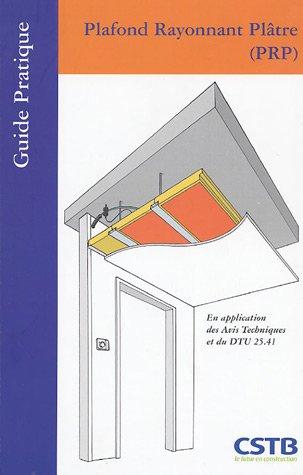 Plafond rayonnant plâtre (PRP): En application des avis techniques et du DTU 25.41