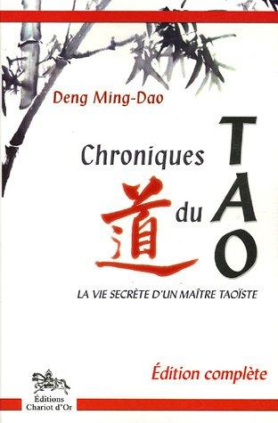 Chroniques du Tao : La vie secrte d'un matre taoste