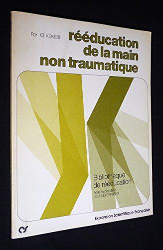 Rééducation de la main non traumatique (Bibliothèque de rééducation)
