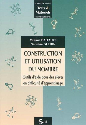 Construction et utilisation du nombre : Outils d'aide pour des élèves en difficulté d'apprentissage par Virginie Daffaure, Nolwenn Guedin
