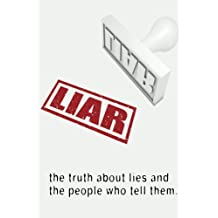 Liar: The Truth About Lies and the People Who Tell Them (English Edition)