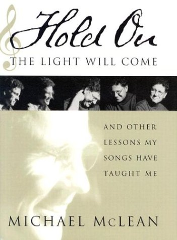 Hold on the Light Will Come: And Other Lessons My Songs Have Taught Me [With CD]