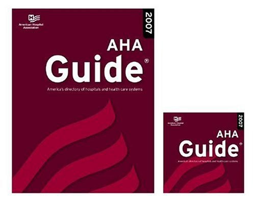 Aha Guide 2007: America's Directory of Hospitals and Health Care Systems