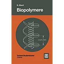 Biopolymere: Struktur und Eigenschaften (Teubner Studienbücher Chemie) (German Edition)