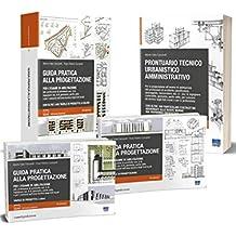 Kit esame architetto. Preparazione all'esame di abilitazione: Guida pratica alla progettazione - Prontuario tecnico urbanistico amministrativo