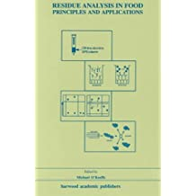 Residue Analysis in Food: Principles and Applications
