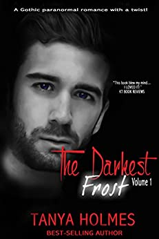 The Darkest Frost: Vol 1 of a 2-part serial (TDF, #1) (English Edition) de [Holmes, Tanya]